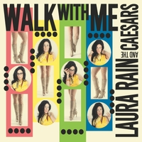 Laura Rain and the Caesars | Walk with Me