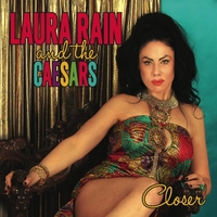 Laura Rain & the Caesars | Closer