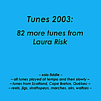 Laura Risk | Tunes 2003: 82 more tunes from Laura Risk
