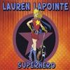 Lauren Lapointe: Superhero