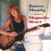 LAUREN MURPHY: Magnolia Heart
