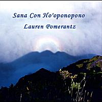 LAUREN POMERANTZ: Sana Con Ho'oponopono