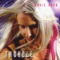 Laurie Horn | Trouble