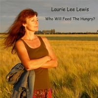 Laurie Lee Lewis | Who Will Feed the Hungry?