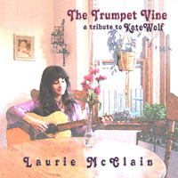 Laurie McClain | The Trumpet Vine, a tribute to Kate Wolf