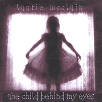 Laurie McClain | The Child Behind My Eyes