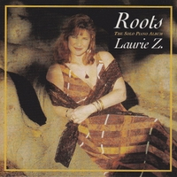 Laurie Z. | Roots: The Solo Piano Album
