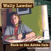 Wally Lawder | Back to the Adobe Cafe