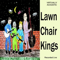 Lawn Chair Kings | Virtually Acoustic