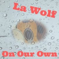 La Wolf | On Our Own