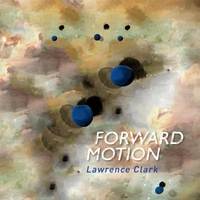 Lawrence Clark | Forward Motion