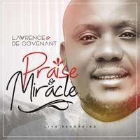 Lawrence & Decovenant | Praise & Miracle (Live Recording)