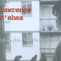 Lawrence O'Shea | songs from the fourth floor
