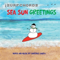 Lawrence Savell | The Surfchords: Sea Sun Greetings