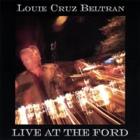 Louie Cruz Beltran: Live At The Ford