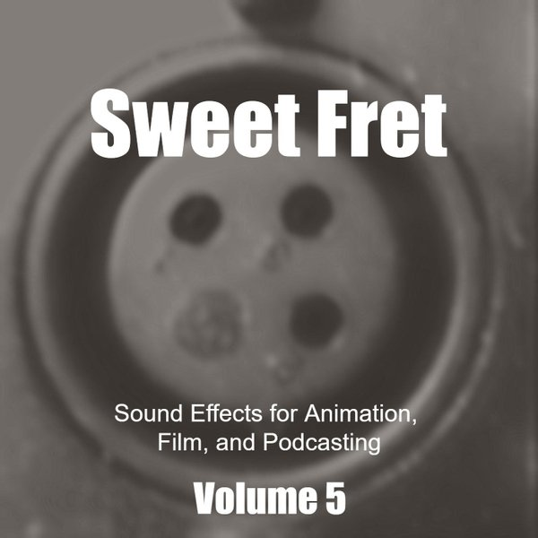 Sweet Fret   Sound Effects for Animation, Film, and