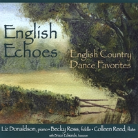 Liz Donaldson, Colleen Reed, Becky Ross | English Echoes: English Country Dance Favorites