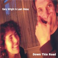 Gary Wright & Leah Weiss | Down This Road