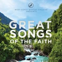 West Coast Baptist College | Great Songs of the Faith | CD