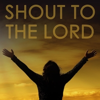 The Unchained | Shout to the Lord