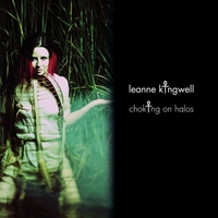 Leanne Kingwell | Choking On Halos