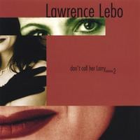 Lawrence Lebo | Don't Call Her Larry, Vol. 2