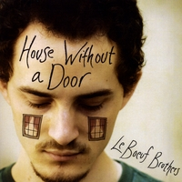 Le Boeuf Brothers | House Without A Door