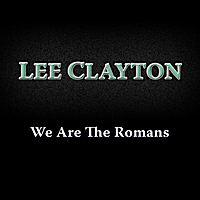 Lee Clayton | We Are the Romans