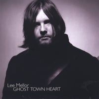 Lee Mellor | Ghost Town Heart