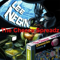 Lee Negin | The Cheeze Chronicles, Vol. V: The Cheeze Spreadz