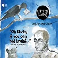 "Lefteris Kordis | ""Oh Raven, If You Only Had Brains!...songs for Aesop's Fables - a Tribute to Charlie Banacos"
