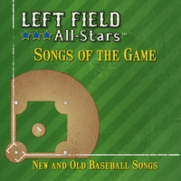 Left Field All Stars | Songs of the Game