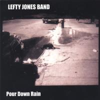 Lefty Jones Band | Pour Down Rain