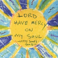 Lefty Jones Band | Lord Have Mercy On My Soul