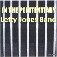 Lefty Jones Band | In the Penitentiary