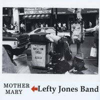 Lefty Jones Band | Mother Mary