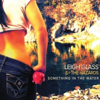 Leigh Glass & the Hazards | Something in the Water