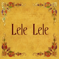 LELE LELE: Lele Lele