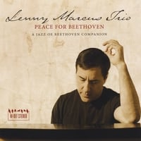 Lenny Marcus Trio | Peace for Beethoven: A Jazz of Beethoven Companion