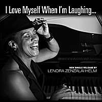 Lenora Zenzalai Helm | I Love Myself When I'm Laughing