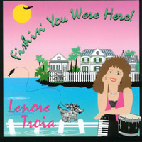 Lenore Troia | Fishin' You Were Here!
