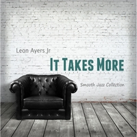 Leon Ayers Jr. | It Takes More