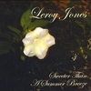 Leroy Jones: Sweeter Than A Summer Breeze