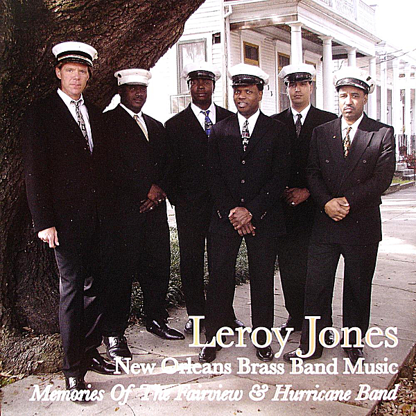 Leroy Jones | New Orleans Brass Band Music - Memories Of The
