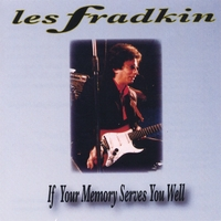 Les Fradkin | If Your Memory Serves You Well