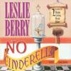 LESLIE BERRY: No Cinderella