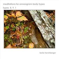 Leslie Hershberger: Meditations for Enneagram Body Types:  Types  8, 9, 1