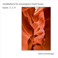 Leslie Hershberger: Meditations for Enneagram Heart Types:  Types 2, 3, 4