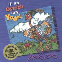 Leslie Zak | If An Ostrich Can Yodel ...