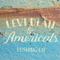 Levi Dean and the Americats | Pushing on